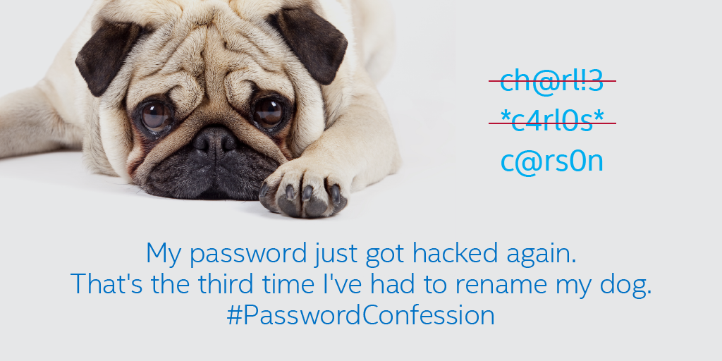 My password just got leaked again. That's the third time I've had to rename my dog. #PasswordConfession http://t.co/iu3Q3z7CXY