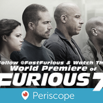 Follow @FastFurious & watch the #FastFamily on #Periscope at the #Furious7Live Premiere tonight at 6:30 PST/9:30 EST! http://t.co/tFVJGjdKRF