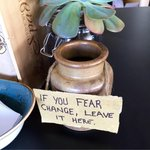 A tip jar sign at one of my local restaurants. Made my inner change agents day :) http://t.co/3NfWT00uHA
