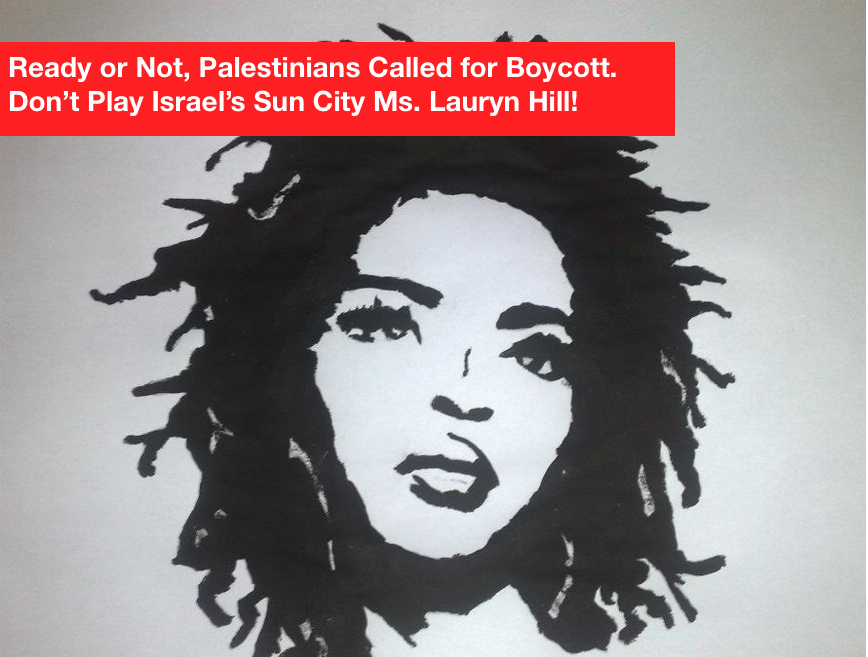 Action Alert: Tell Ms. Lauryn Hill to cancel her scheduled concert! http://t.co/glGiIMqa5m #bds #palestine http://t.co/hCfoP7v11T
