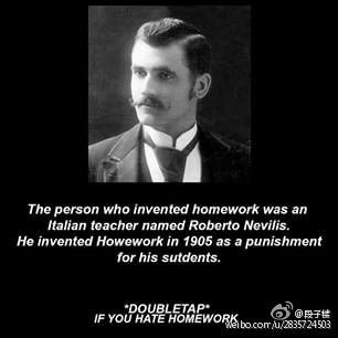 同学们,就是他!RT @lvv2com: 发明家庭作业的是一位名叫Roberto Nevilis的意大利教师,他在1905年首次将家庭作业作为一种惩罚安排给学生。 http://t.co/LaWdHOTo2b http://t.co/KN03UiPing