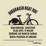 Bantu share min @bjmUpdate Banjarmasin Night Ride bulan ini 24/04/2015 jam 8 malam Terbuka utk semua sepeda http://t.co/SqayXNiwDh