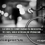La vida es como andar en bicicleta… Te caes, solo si dejas de pedalear. #LojaSúbetealaBici http://t.co/QAwv2YH10W