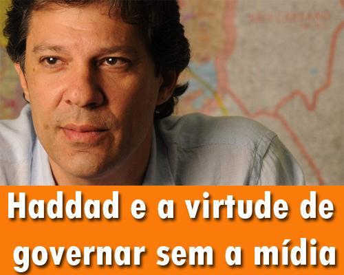 Haddad e a virtude de governar sem a mídia http://t.co/ow2BU7aJCF http://t.co/MneIa1fVpJ