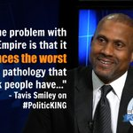 RT @OraTV: Are you an #Empire fan? Do you agree with Tavis? http://t.co/QBAGkJMa5d #PoliticKING w/@kingsthings
