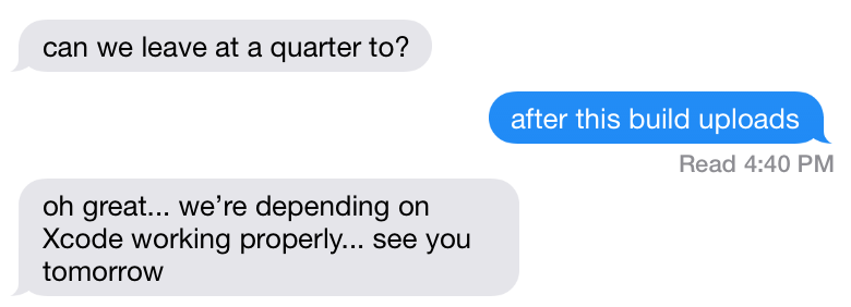 Xcode is now impacting my marriage http://t.co/PODEy5jTzm