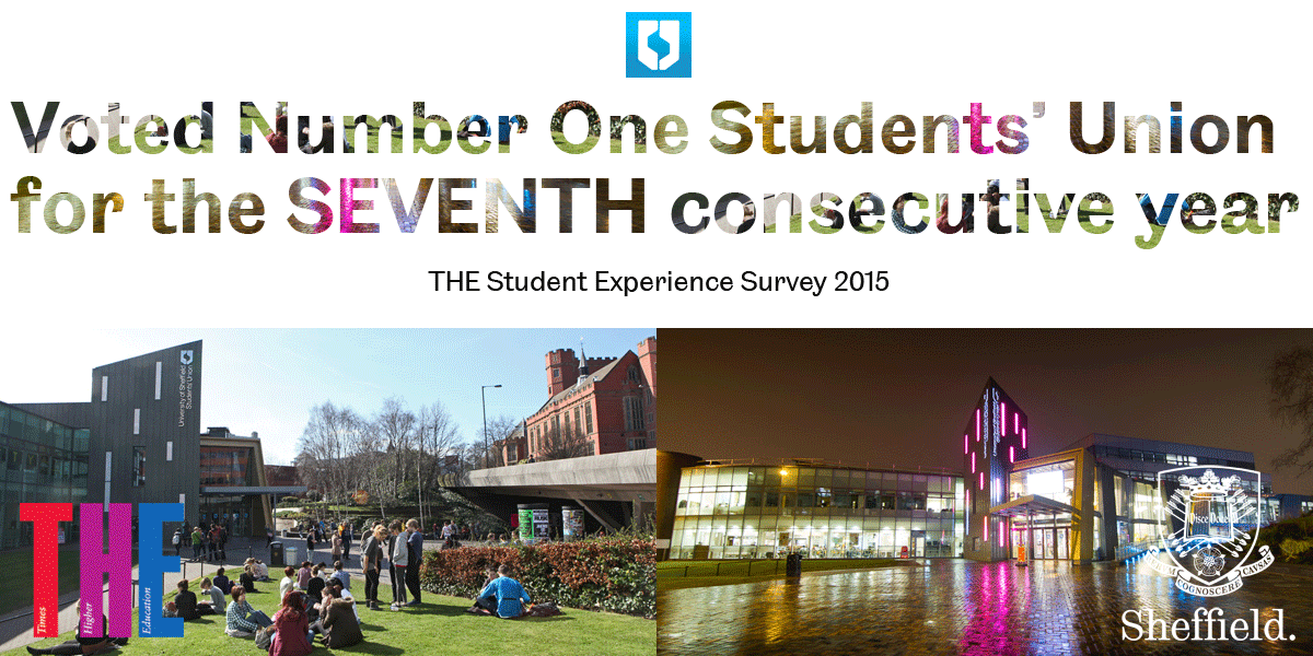 Huge congratulations @SheffieldSU - No 1 Students' Union in the @timeshighered survey for the 7th year running! http://t.co/XAOyL5aCJh
