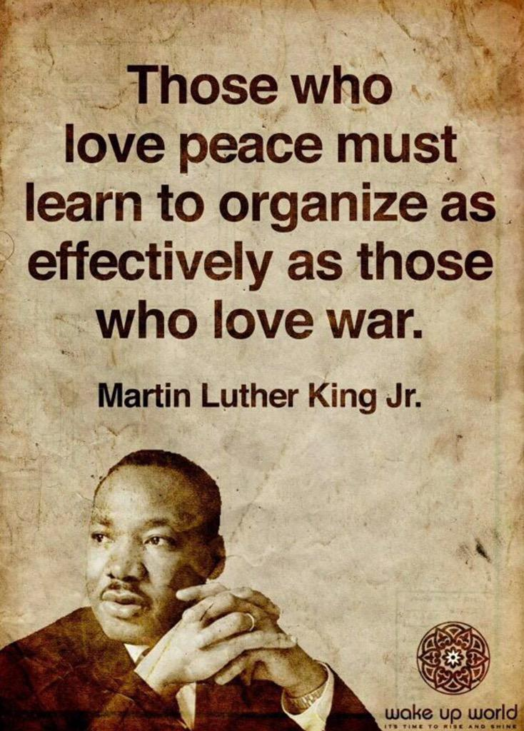 Those who love peace must learn to organize as effectively as those who love war ~ MLK Jr. #Quote http://t.co/6ykVrLOrIW via @ZaibatsuNews