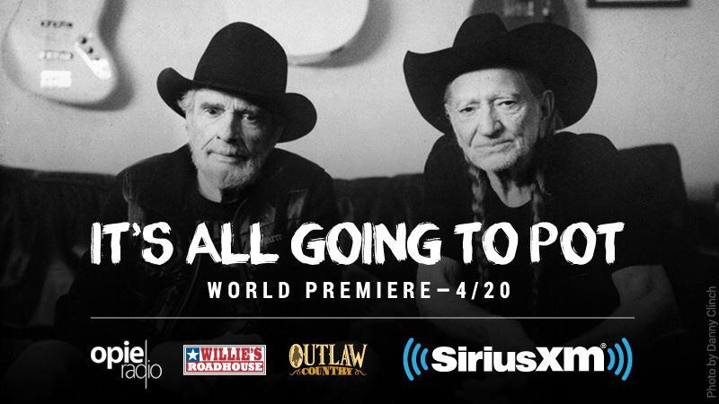 April 20. 7amET. We will world premiere the new song from Willie Nelson & Merle Haggard 'It's All Going To Pot' http://t.co/F07EuWfRxL