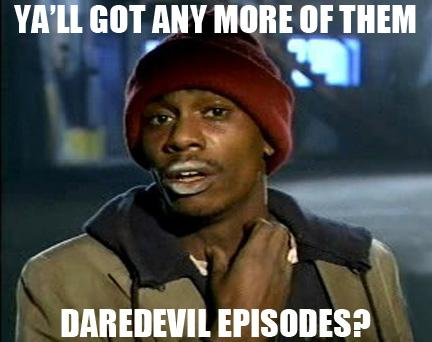 Pretty much, lol. #Dardevil