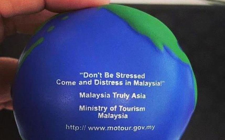 A stress ball apparently promoting Malaysia tourist board tells visitors to