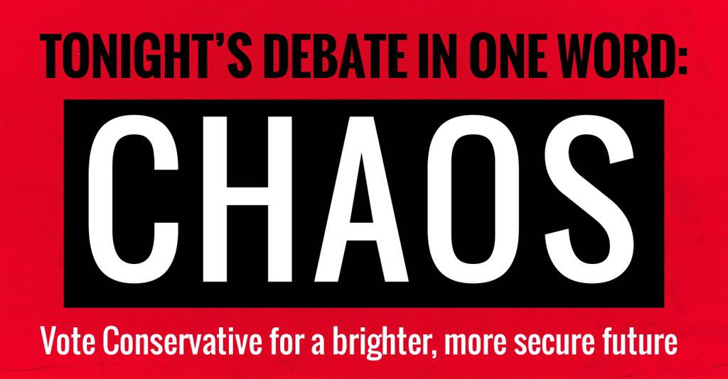 Utter chaos on stage. If tonight's #BBCDebate has proved anything - it's why you should #VoteConservative http://t.co/FnFQ7PUrV9