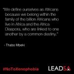 Africa is for all Africans. Say #NoToXenophobia #LeadSA http://t.co/h4lp7ELqQz