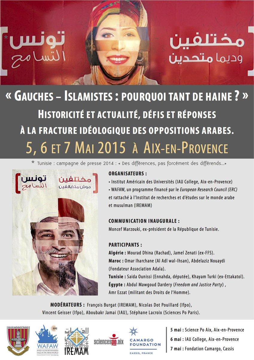 """""""Pourquoi tant de haine"""": Les islamistes et la Gauche (Maroc, Egypte,Tunisie, Algérie) se parlent à Aix 5, 6, 7 mai http://t.co/y4PnE9mLhN"""