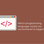 If asked, which programming language to start learning first, what would you recommend? Tweet your answer