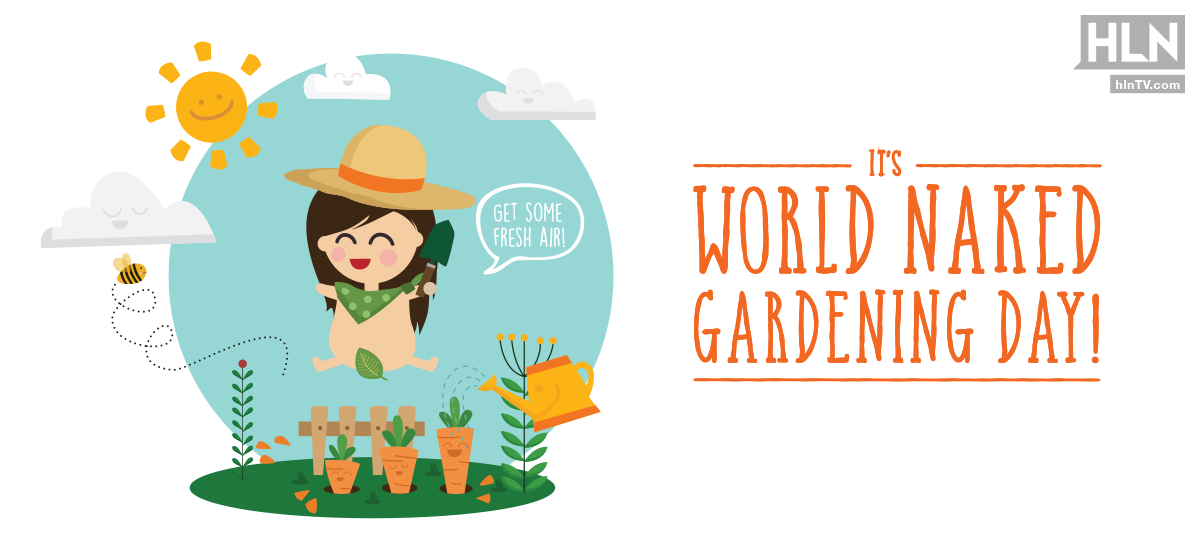 Get some fresh air! Its World Naked Gardening Day