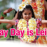 May Day is Lei Day in Hawaii - one of the great cultural traditions in the 808. Have a Happy Aloha Friday!