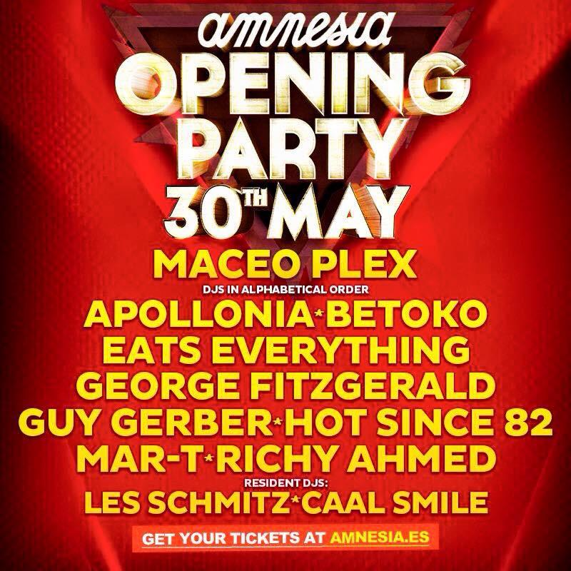 Saturday, 30th May , 2015 - Amnesia Ibiza Opening Party 2015: Maceo Plex Apollonia Betoko… http://t.co/jH1swn31cy http://t.co/o81GagobS8