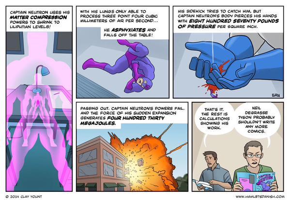 Immediate follow: @clayyount, creator of scientifically accurate comic. #FunnyBecauseItsTrue /cc @Rosscott @neiltyson http://t.co/6O4K0M48pe