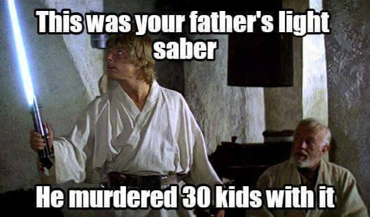 """Your father's saber. He killed 30 kids with it. There was lava, he was yelling, I was crying. It was a bad day."" http://t.co/V2HhIWwft2"