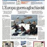 L'Europa: guerra agli schiavisti. La prima pagina di Repubblica di oggi http://t.co/3jxGmJKkDj