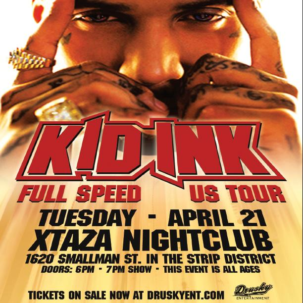 "@Kid_Ink is in town on the ""Full Speed"" US Tour! Tickets are still available for tonight at @XTAZApgh! http://t.co/4MFr5deBJY"