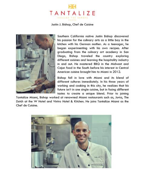 Excited to announce that Justin J. Bishop is our Chef de Cuisine at @tantalizemiami! #indulgethesenses #miami #sobe http://t.co/WBBpSsK26Z