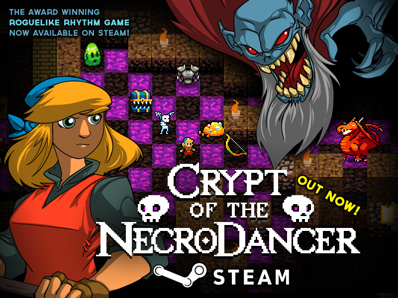 Crypt of the NecroDancer, our rogue-like rhythm game, is FULLY RELEASED ON STEAM! Go grab it! http://t.co/0Iiw5UfFIW http://t.co/CPhpqNxyLN