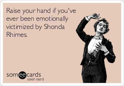 Nine years of watching #GreysAnatomy, and the latest episode happened. Thanks, #ShondaRhimes. Thanks. http://t.co/HYrFBZbOg1