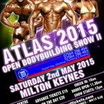 Atlas Open Bodybuilding Show coming May 2nd Milton @miltonkeynesonl @AtlasFitnessGym @BodybuildNews @BodybuildingHQ http://t.co/4KQUW8Pvd7
