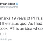 Chairman Imran Khans message on PTIs 19 years of struggle. http://t.co/PFF3w5LxHL