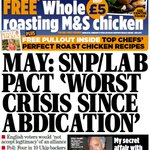"MAIL ON SUNDAY FRONT PAGE: ""May: SNP/Lab pact worse crisis since abdication"" #skypapers http://t.co/kOnP25a5AZ"