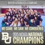 National Champions. RT to congratulate @BaylorAcroTumb on winning the 2015 @theNCATA Championship. #SicEm http://t.co/QdohhdA8AV