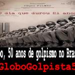 Globo, 50 anos de golpismo no Brasil!! #GloboGolpista50 http://t.co/3X3MowMSSF