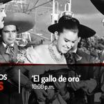 [HOY] → #EnCineNosVemos con El gallo de oro, historia basada en el libro homónimo de Juan Rulfo. http://t.co/IbQ1qm8yM1