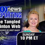 Tune in tonight - The Tangled Clinton Web anchored by @BretBaier with @johnrobertsFox and @edhenry 10pm ET @FoxNews http://t.co/gCI4Xr31VL