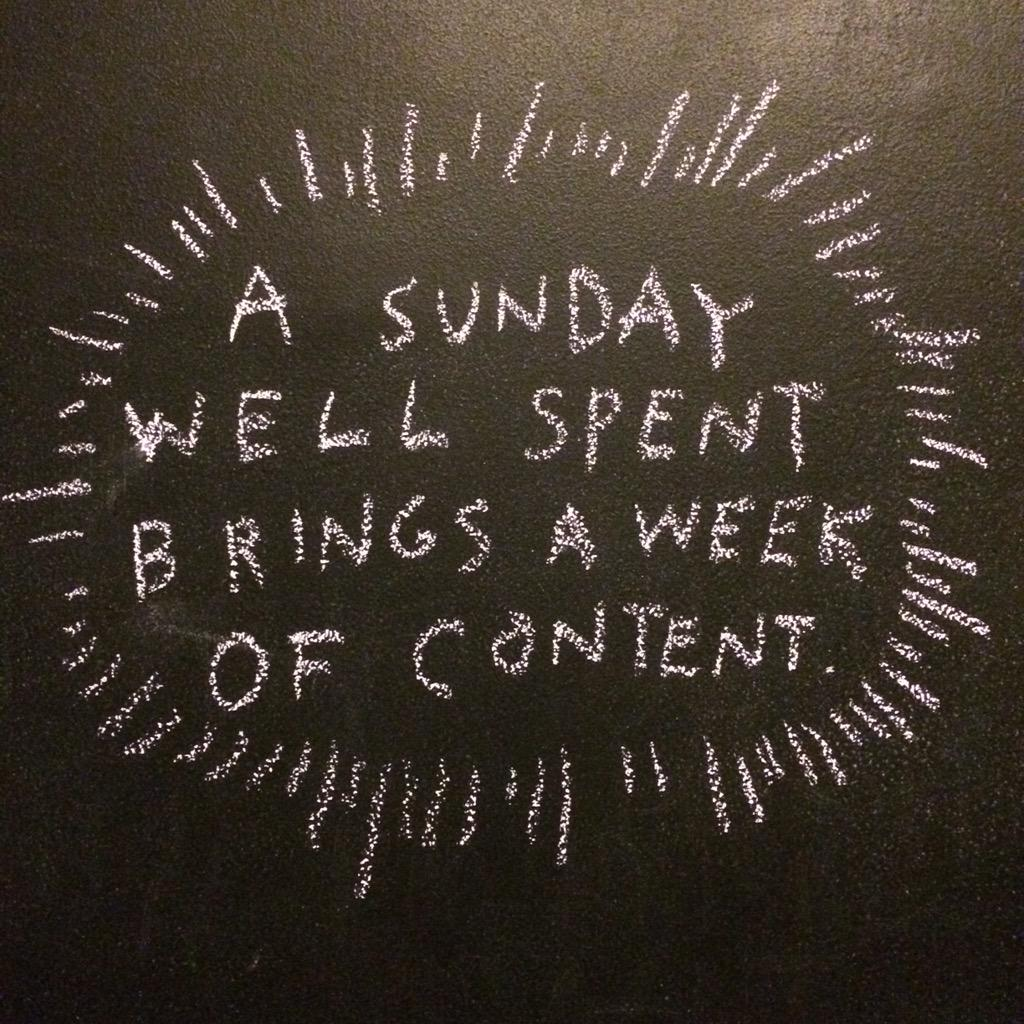A Sunday well spent brings a week of content. http://t.co/5zJdOC6Gbc