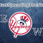 #Yankees win, 6-4. #StartSpreadingTheNews http://t.co/lKA5EHA2Cx