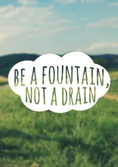"Monday Motivation: ""Be a fountain, not a drain."" - #Motivation #Quotes  http://t.co/7R5ORQgTEr http://t.co/YWrXid9fvw"