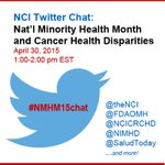 Join us on Apr 30: @theNCI Twitter Chat on Cancer Health Disparities w/ @FDAOMH @NIMHD @SaludToday, etc! #NMHM15chat http://t.co/LdGHpOkn90