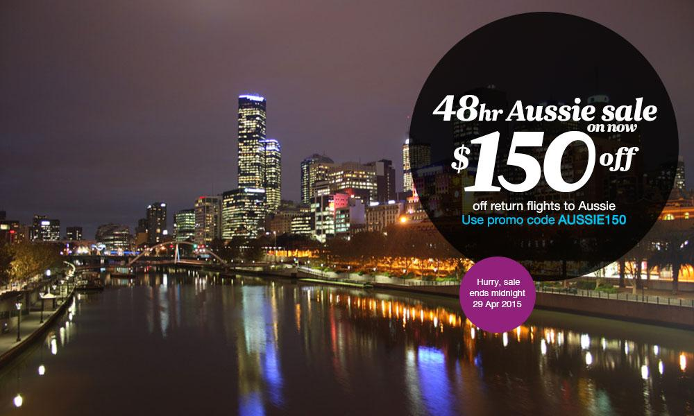 It's time to call your friends and plan a bit of fun with $150 off all return fares to Aussie.