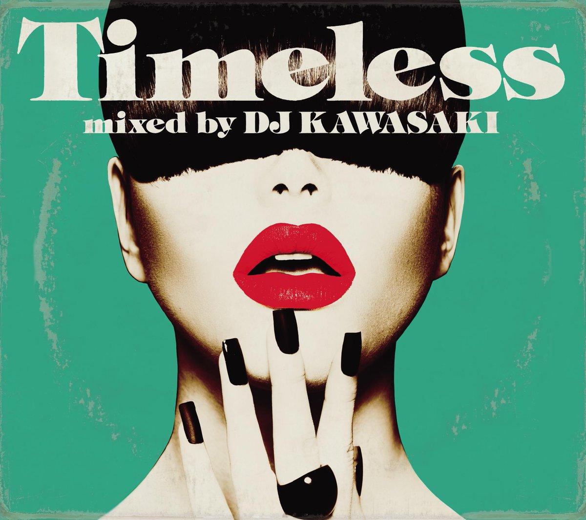 DJ KAWASAKI名義の作品のみを使ったベスト盤的DJ MIXが完成!『MAGIC』以来3枚目となるMIX CDをリリースします。『TIMELESS - mixed by DJ KAWASAK』2015.6.17(wed) 発売! http://t.co/ru4naxfpSX