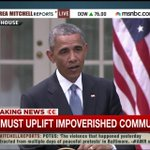 President Obama: We cant just pay attention to impoverished communities when a CVS gets burned. http://t.co/ZXWjVsW4oH