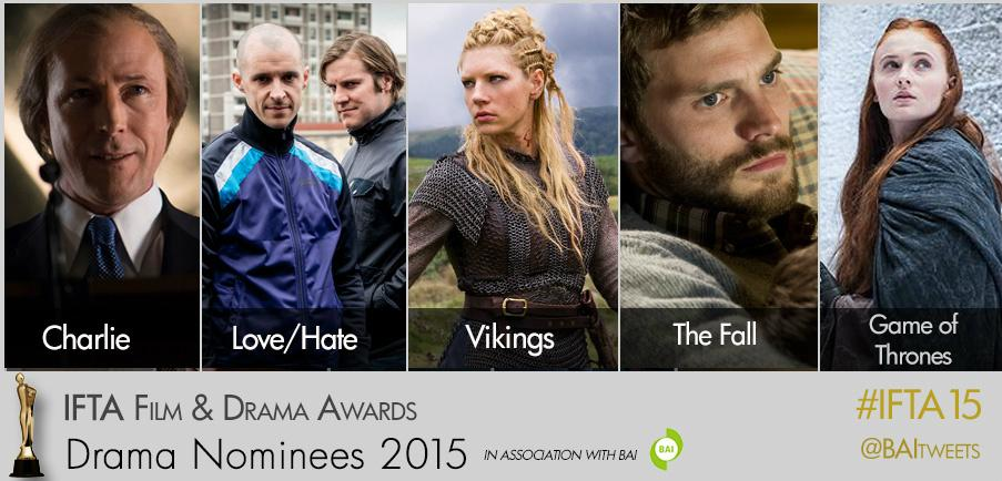 #BAI Best Drama contenders...another fantastic line up to fight it out at IFTA Film & Drama Awards @BAItweets #IFTA15 http://t.co/i94x6SykVr