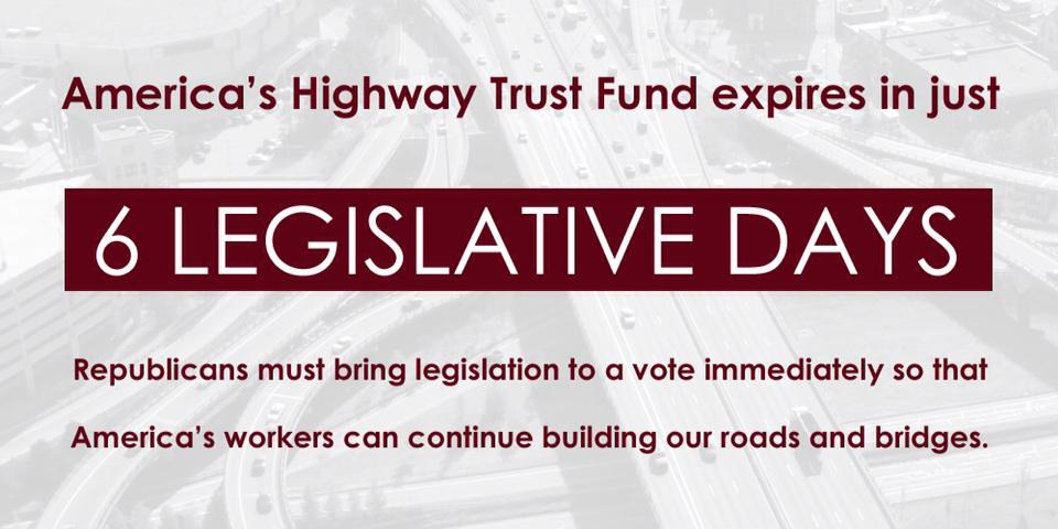 Only 6 legislative days until Highway Trust Fund expires. 660,000 jobs hang in the balance while we wait on GOP bill. http://t.co/lx8Yymu42c