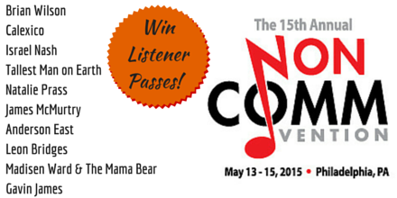 Win two Listener Passes for #NonCOMM on Fri 5/15 w/ @BrianWilsonLive, @leonbridges & more! RT to enter. @wxpnfm http://t.co/u8UPGWmOQj