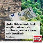 Jedes Mal wenn Du Geld ausgibst, stimmst Du darüber ab, welche Art von Welt du willst. http://t.co/S9xpqDeuHc