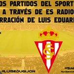 Hoy, juega el Sporting !!!, a partir de las 16:00h, en http://t.co/WdrtyP0eaE o Tunein, con @LUISEDUGIJON y Es Radio http://t.co/mZsy9VjVnd