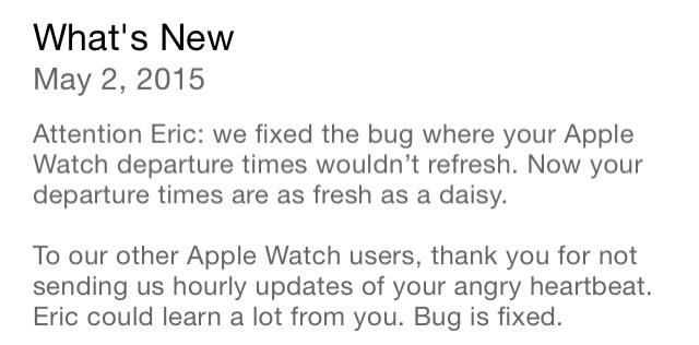 One of the best version notes I've ever seen. @transitapp lets Eric know his bug is fixed. http://t.co/JtdSA8uhaL