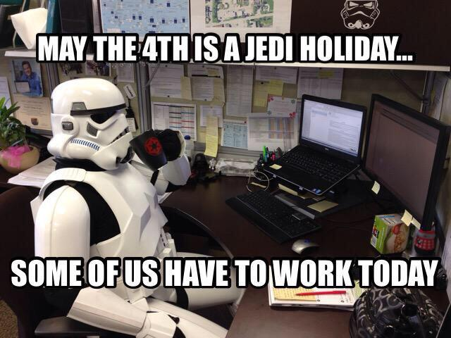 Just in case, today isn't a holiday for everyone...only the chosen among us. #MayThe4thBeWithYou @starwars http://t.co/S00zWX7C8a